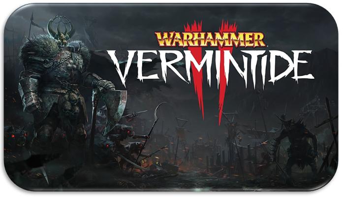 Serial Games III Edição: Warhammer: Vermintide 2