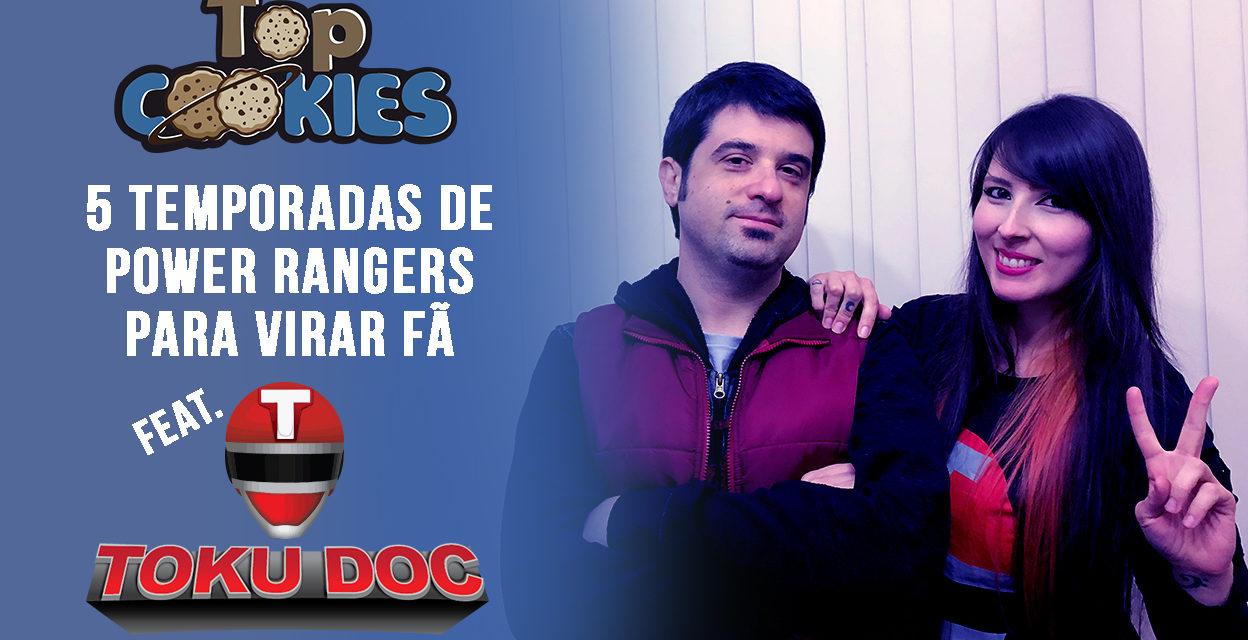 Top Cookies: 5 Temporadas de Power Rangers para virar fã – feat. Tokudoc