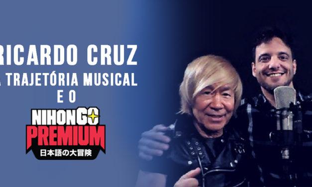 Ricardo Cruz: A trajetória musical e o NihonGO Premium