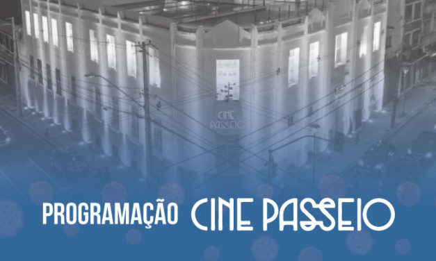 Programação Cine Passeio – 25 de Abril a 03 de Maio