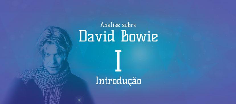 Análise sobre David Bowie – I: Introdução