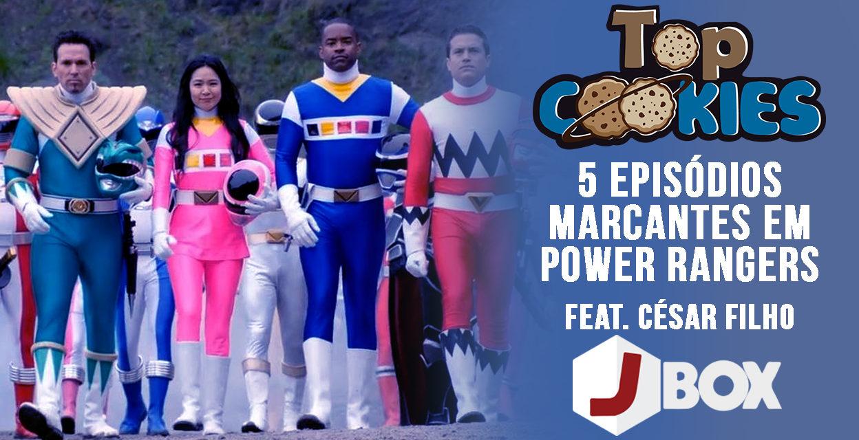 Top Cookies: 5 Episódios Marcantes em Power Rangers – Feat. César JBox