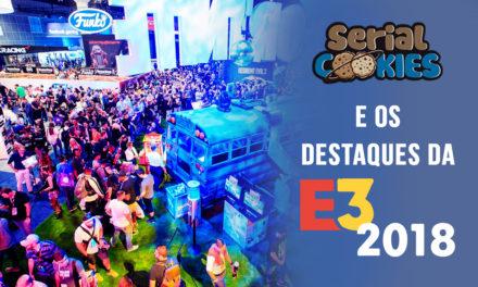 Serial Cookies e os detaques da E3 2018