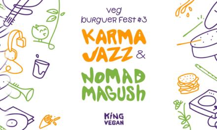 King Vegan & Karma Jazz promovem o VEG BURGUER FEST #3
