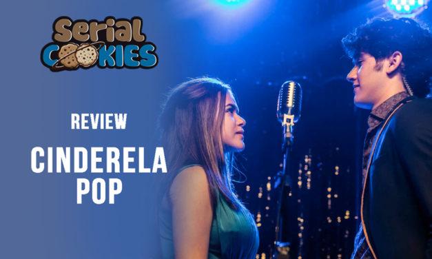 Cinderela Pop   Serial Cookies – Review