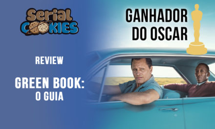 Green Book – O Guia | Serial Cookies – Review (GANHADO DO OSCAR 2019 MELHOR FILME)
