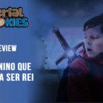 O Menino que queria ser Rei | Serial Cookies – Review