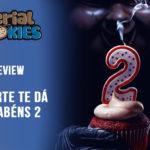 A Morte Te Dá Parabéns 2 | Serial Cookies – Review