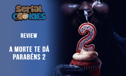 A Morte Te Dá Parabéns 2 | Serial Cookies – Review