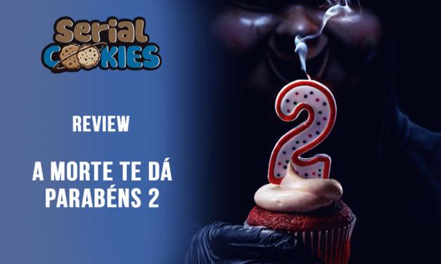 A Morte Te Dá Parabéns 2   Serial Cookies – Review