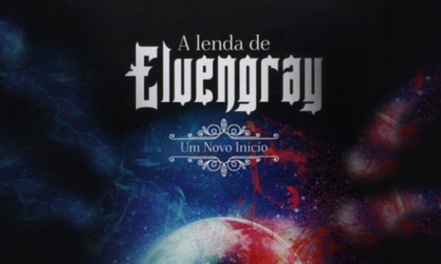 Livro: A Lenda de Elvengray: Um Novo Início