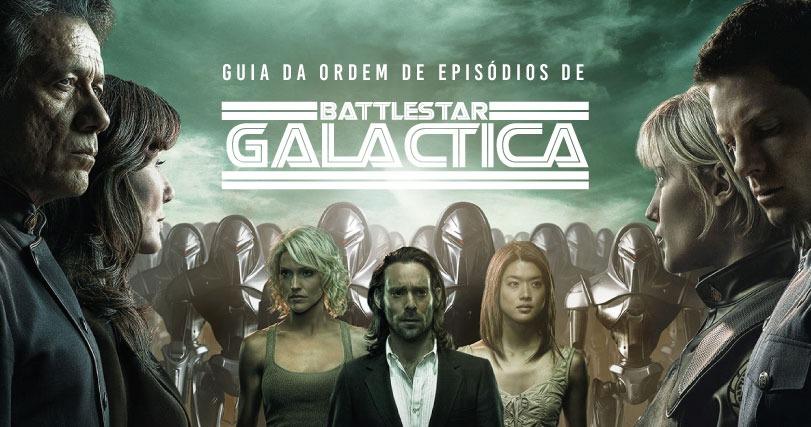 Guia da Ordem de Episódios de Battlestar Galactica